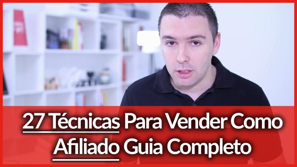 Vender-Como-Afiliado-27-Técnicas-Para-Vender-Como-Afiliado-Guia-Completo-Alex-Vargas