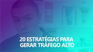 20-estrategias-para-gerar-trafego-alto