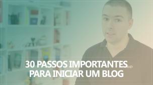 30 Passos Importantes Para Iniciar Um Blog