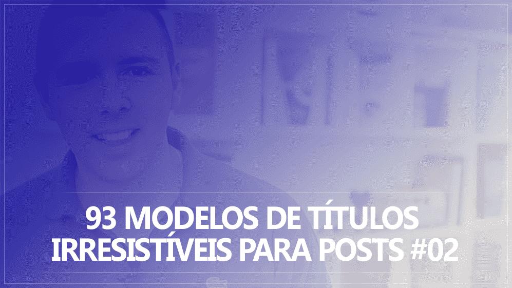 93 Modelos Irresistíveis para Posts parte 02