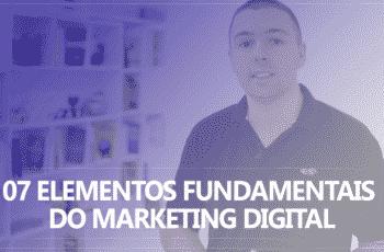 07 Elementos fundamentais do Marketing Digital