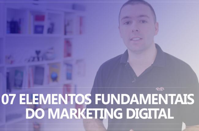 07 Elementos fundamentais para potencializar seus resultados no Marketing Digital + Ferramentas super recomendadas!