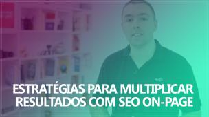 multiplicar resultados com SEO On-Page