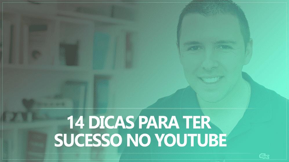 14  Dicas Para Ter Sucesso Com Seu Canal Do YouTube