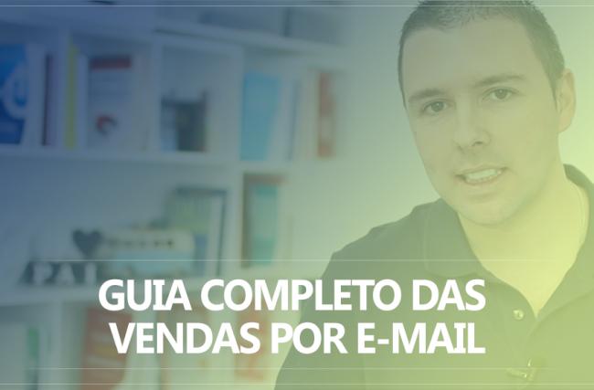 Guia Completo das Vendas por E-mail – 14 Estratégias Para Vender Todos Os Dias Com E-mail Marketing