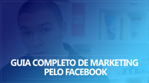Guia Completo de Marketing Pelo Facebook
