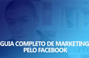 Guia Completo de Marketing Pelo Facebook
