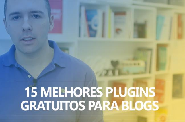 Os 15 Melhores Plugins Gratuitos Para Blogs WordPress