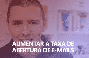 Como aumentar a Taxa de abertura de e-mails