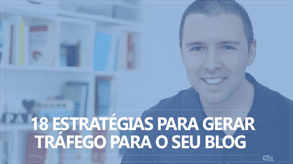 18 Estratégias para Gerar Tráfego no seu Novo Blog
