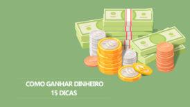 Como Ganhar Dinheiro | 15 Estratégias para Ganhar Dinheiro na Internet ou Fora Dela