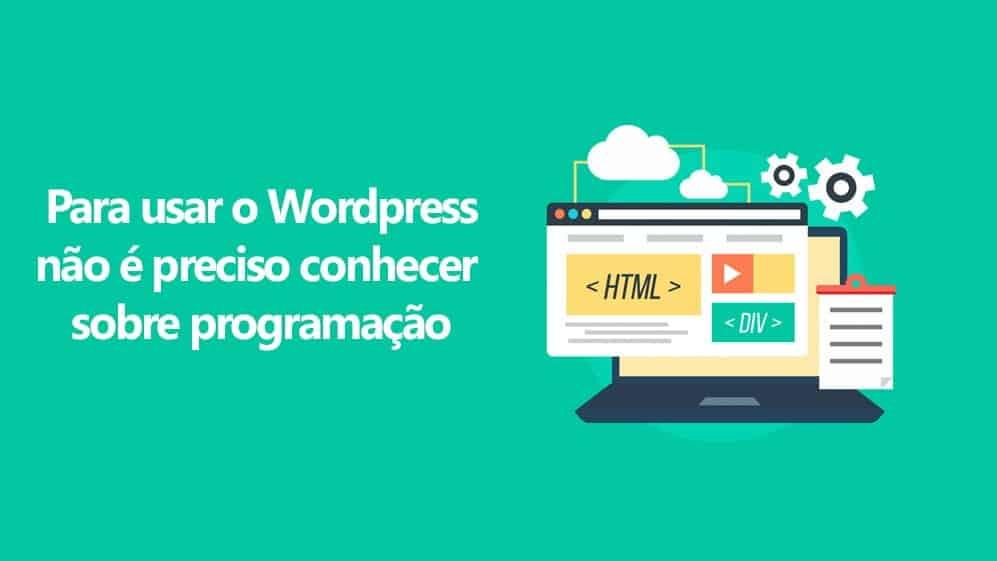 O wordpress facilita a criação de qualquer site