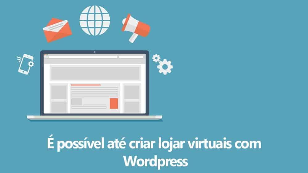 Wordpress e criação de lojas virtuais