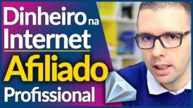COMO GANHAR DINHEIRO NA INTERNET Sendo Um AFILIADO PROFISSIONAL 5 Passos Práticos