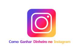 → Como Ganhar Dinheiro no Instagram | Guia Completo