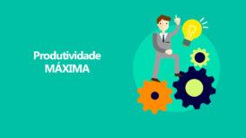 Produtividade | Como aumentar a produtividade para alcançar resultados extraordinários