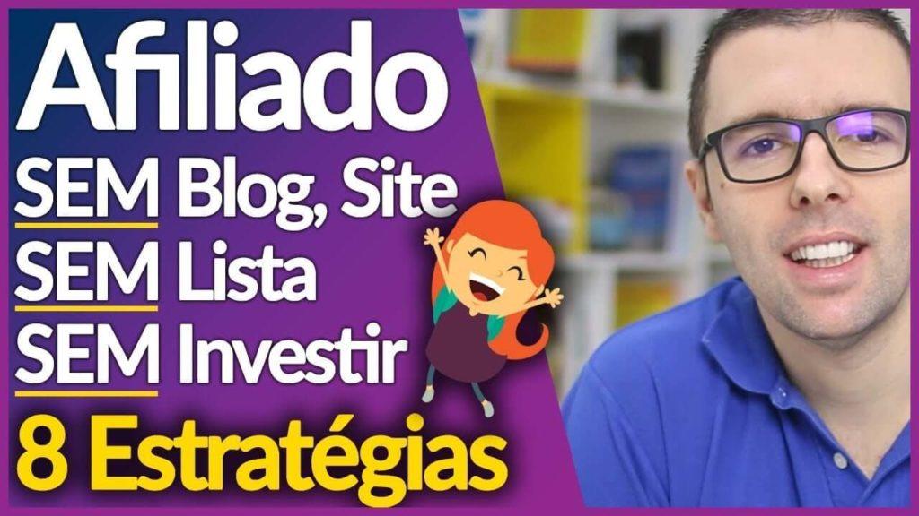Ganhar Dinheiro Como AFILIADO SEM Blog, SEM Site, SEM Lista e SEM Investir