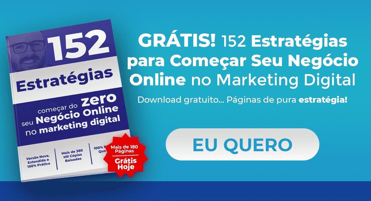 152 Estratégias para Começar um Negócio Online no Marketing Digital